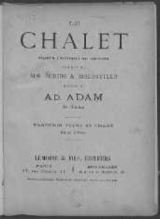 Le Chalet. Opéra comique en un acte. Paroles de Mill. Scribe and Melesville. Partition Piano et Chant. Vol. 1.
