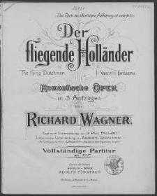 Fliegende Holländer : romantische Oper in 3 Aufzugen. Vol. 1.