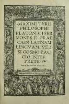 Maximi Tyrii Philosophi Platonici Sermones e Graeca in Latinam lingvam versi Cosmo Paccio interprete.