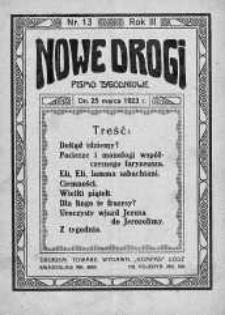 Nowe Drogi : pismo tygodniowe poświęcone sprawom odrodzenia moralno-religijnego i oświaty 25 marzec 1923 nr 13