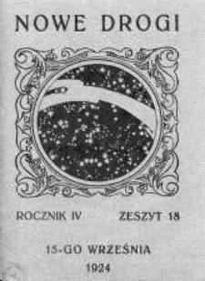 Nowe Drogi : pismo tygodniowe poświęcone sprawom odrodzenia moralno-religijnego i oświaty 15 wrzesień 1924 nr 18