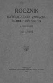 Rocznik Katolickiego Związku Kobiet Polskich w Warszawie 1911-1912