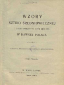 Wzory sztuki średniowiecznej i z epoki Odrodzenia po koniec wieku XVII w dawnej Polsce. Serya 3