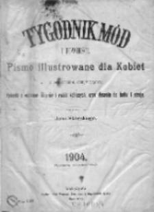 Tygodnik Mód i Powieści. Pismo ilustrowane dla kobiet 1904, Nr 1