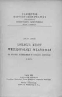 Lokalizacja miast Wielkopolski właściwej na prawie niemieckim w wiekach średnich.