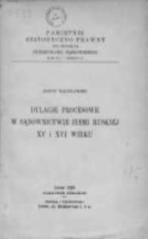 Dylacje procesowe w sądownictwie ziemi ruskiej XV i XVI wieku.