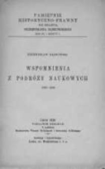 Wspomnienia z podróży naukowych 1899-1908.