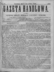 Gazeta Handlowa. Pismo poświęcone handlowi, przemysłowi fabrycznemu i rolniczemu, 1868, Nr 137