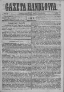 Gazeta Handlowa. Pismo poświęcone handlowi, przemysłowi fabrycznemu i rolniczemu, 1871, Nr 67