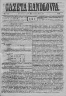 Gazeta Handlowa. Pismo poświęcone handlowi, przemysłowi fabrycznemu i rolniczemu, 1871, Nr 130