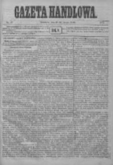 Gazeta Handlowa. Pismo poświęcone handlowi, przemysłowi fabrycznemu i rolniczemu, 1872, Nr 47