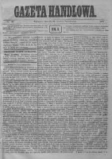 Gazeta Handlowa. Pismo poświęcone handlowi, przemysłowi fabrycznemu i rolniczemu, 1872, Nr 137