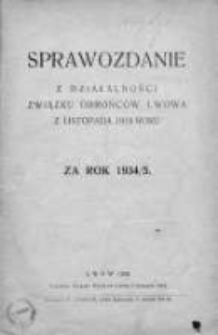Sprawozdanie z Działalności Związku Obrońców Lwowa z Listopada 1918 R. za Rok 1934/35
