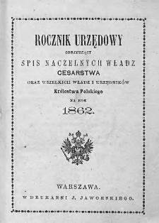 Rocznik Urzędowy Obejmujący Spis Naczelnych Władz Cesarstwa oraz Wszystkich Władz i Urzędników Królestwa Polskiego na 1862 Rok