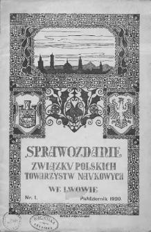 Sprawozdanie Związku Polskich Towarzystw Naukowych we Lwowie. 1920. Nr 1