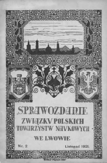 Sprawozdanie Związku Polskich Towarzystw Naukowych we Lwowie. 1921. Nr 2