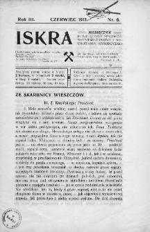 Iskra : miesięcznik poświęcony sprawom wstrzemięźliwości i wychowania narodowego. 1912, nr 6