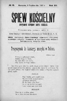 Śpiew Kościelny : miesięcznik poświęcony muzyce kościelnej. 1907, nr 19