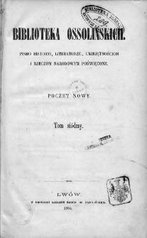 Biblioteka Ossolińskich : pismo historyi, literaturze, umiejętnościom i rzeczom narodowym poświęcone : poczet nowy. 1865, tom 7