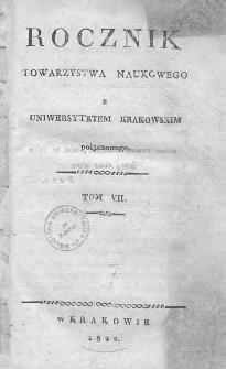 Rocznik Towarzystwa Naukowego z Uniwersytetem Krakowskim połączonego 1822, R. 7