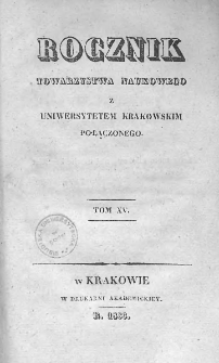 Rocznik Towarzystwa Naukowego z Uniwersytetem Krakowskim połączonego 1833, R. 15