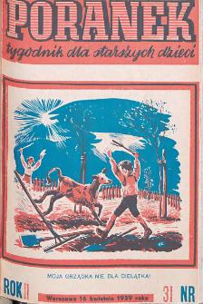 Poranek : tygodnik dla starszych dzieci. 1939. R. II, nr 31