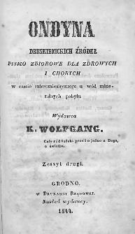 Ondyna Druskienickich Źródeł : pismo zbiorowe dla zdrowych i chorych w czasie cztermiesięcznego u wód mineralnych pobytu. 1844. Zeszyt II