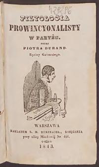 Fizyologia prowincyonalisty w Paryżu / przez Piotra Durand