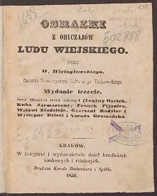 Obrazki z obyczajów ludu wiejskiego / przez W. Wielogłowskiego.