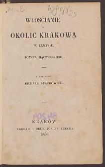 Włościanie z okolic Krakowa w zarysie / Józefa Mączyńskiego