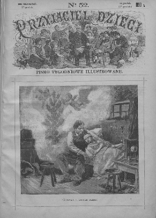 Przyjaciel Dzieci : [pismo tygodniowe nauce i rozrywce młodzieży poświęcone]. T. 30. 1890, nr 52