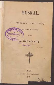 Moskal : obrazek współczesny narysowany z natury / przez B. Bolesławitę